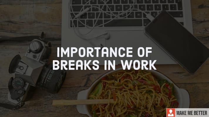 breaks in work