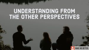 understanding from the other perspectives