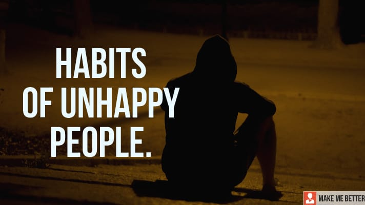 Habits of Unhappy People