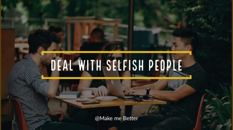 Deal with Selfish People