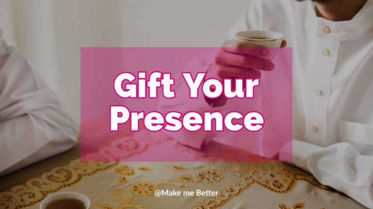 Give the Gift of Your Presence