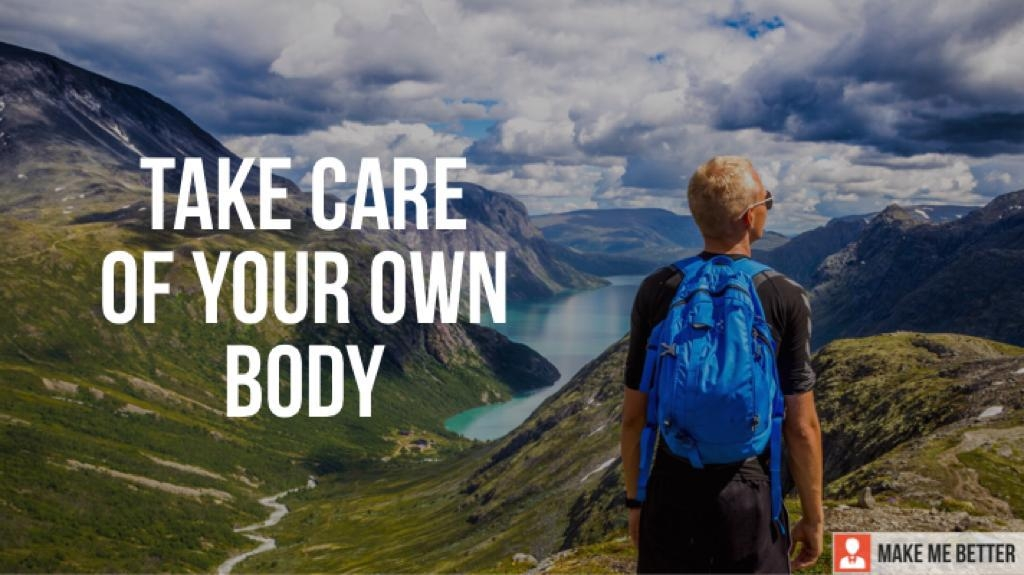 take care of your own body