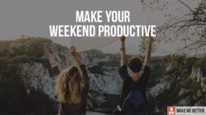 Weekend Productive