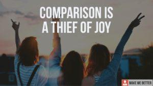 Comparison Is A Thief Of Joy
