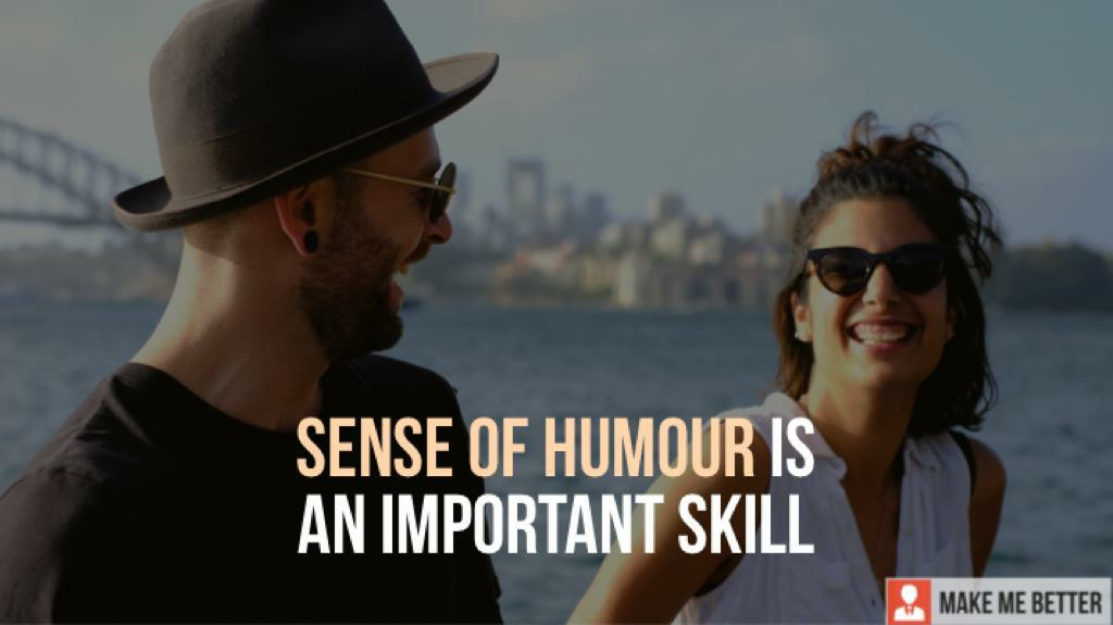Why Sense of Humor is an Important Skill? - Make Me Better