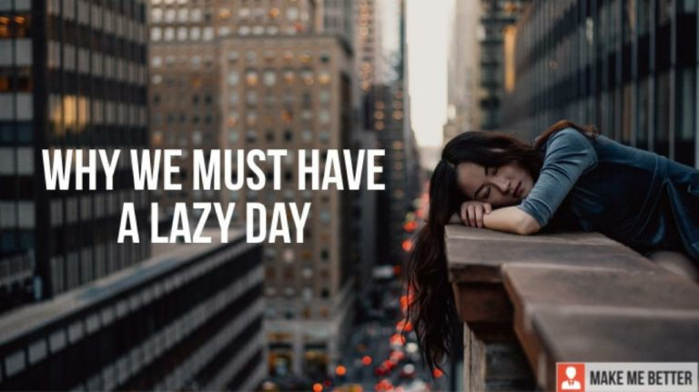 must have a lazy day