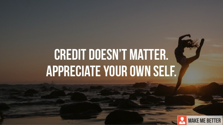 Credit Doesn't Matter