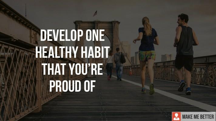 One Healthy Habit
