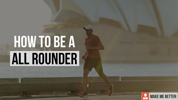 Be an All-Rounder