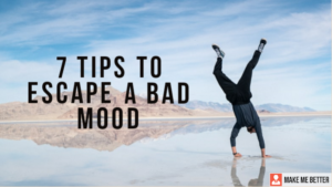 Escape from a Bad Mood