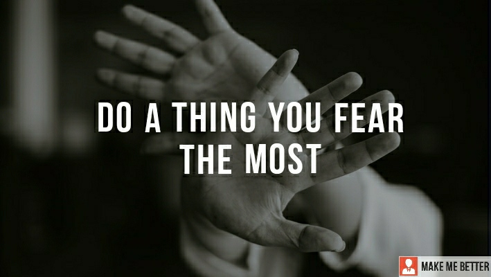 Do a Thing You Fear