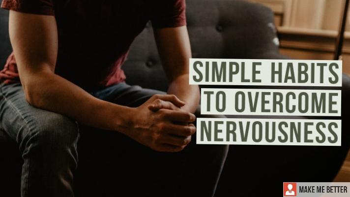 Overcome Nervousness