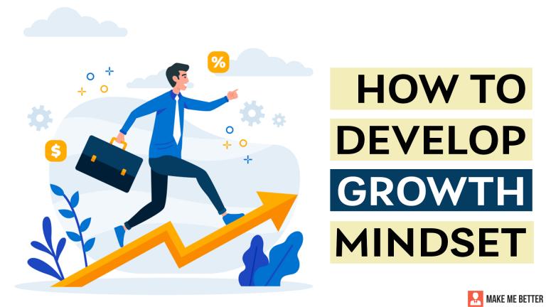 Develop a Growth mindset