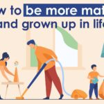 be more mature and grown up in life