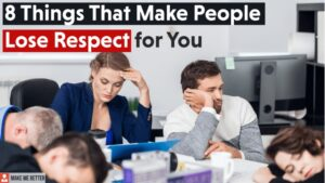 Things That Make People Lose Respect for You