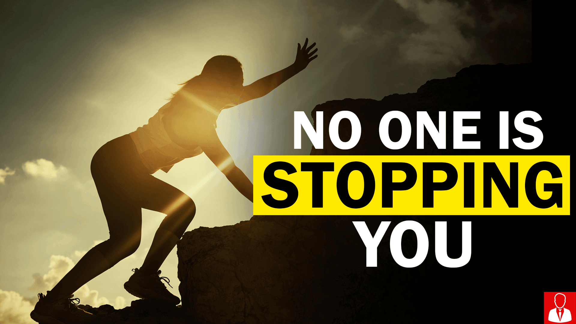 No One STOPPING YOU