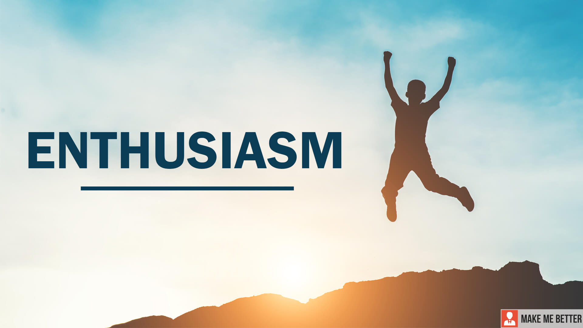 Power of Enthusiasm
