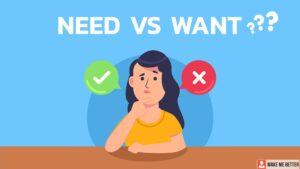 Need vs WANT