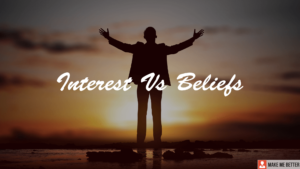 Interest Vs Beliefs