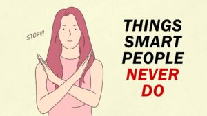 8 Things Smart People Never Do or Say.