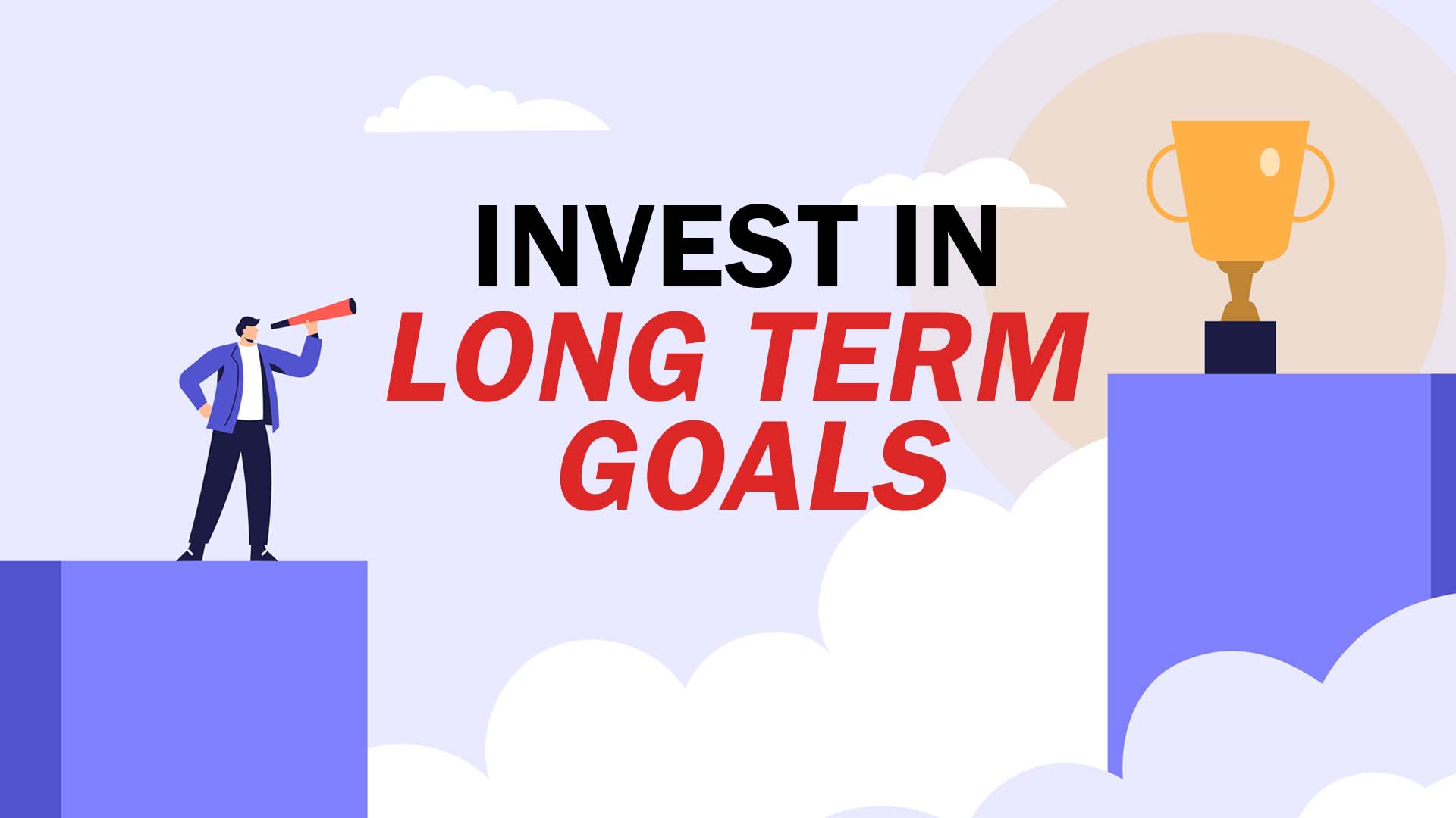 Invest in Long-Term Goals