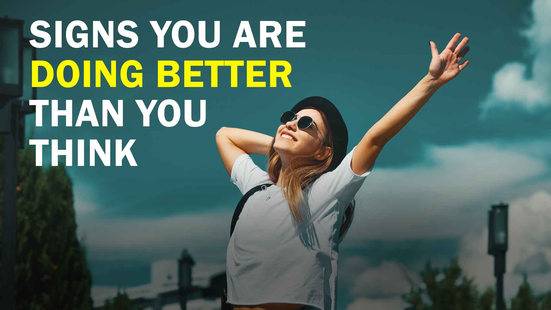 Signs you are doing better than you think