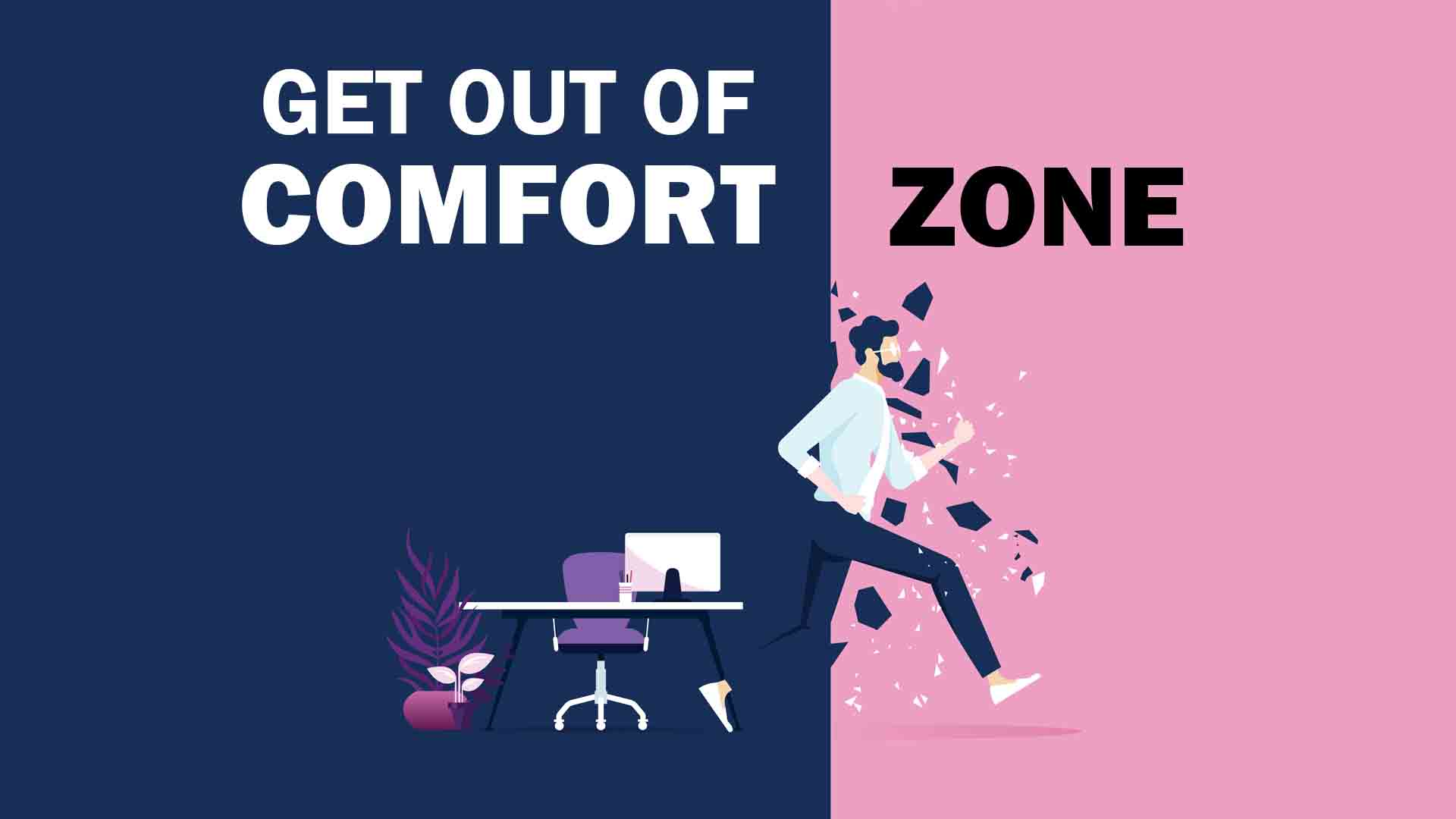 comfort zone is ruining your life