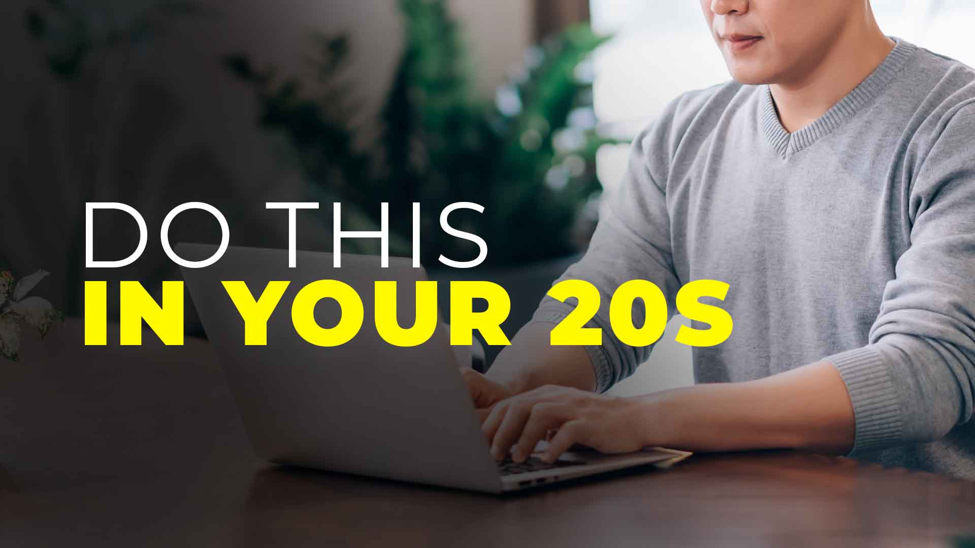 Things you should do in your 20s