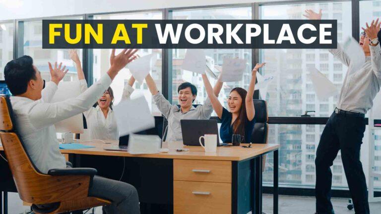 fun at workplace